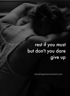 Give up, no! Rest... ha!