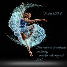 Psalm Praise him with the tambourine and dancing; praise him with strings and flutes! photo by Richard Calmes Worship Dance, Praise Dance, Praise And Worship, Praise God, Jazz Dance, Psalm 150, Psalms, Christian Art, Christian Quotes