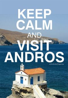 Keep calm and visit Andros Andros Greece, Athens City, European City Breaks, Greece Islands, Ancient Ruins, Greece Travel, Beach Resorts, Keep Calm, Greek