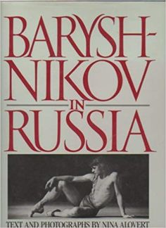 Baryshnikov in Russia: A nice copy with fine b/w photography. Ballet Books, Mikhail Baryshnikov, Ballet Companies, Books For Moms, Ballet Dancers, Books To Read, Russia, Author, English