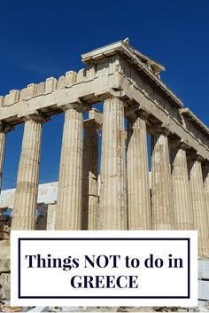 Planning your holidays to Greece? Here is a list of things you shouldn't do in Greece.