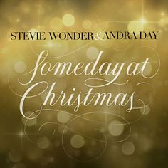 Found Someday At Christmas by Stevie Wonder & Andra Day with Shazam, have a listen: http://www.shazam.com/discover/track/299710717
