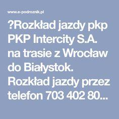 ✅Rozkład jazdy pkp PKP Intercity S.A. na trasie z Wrocław do Białystok. Rozkład jazdy przez telefon 703 402 802. Wygodna i szybka wyszukiwarka. Mary Kay