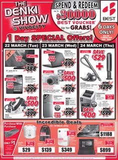 Press Ad - 22 Mar 2016  Main Campaign Mechanics: * Promo period: 22-27 Mar 2016 * Spend & Redeem: Up to $30,000 BEST Voucher up for grabs! * 1 Day Special Offers * 5x Incredible Deals (22-24 Mar) * PWP: Garlic Cutter @ $1 with min. spend of $50 on Kitchen Appliances. Limited to 100 sets!