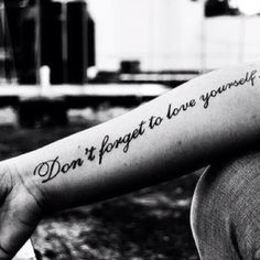 don't forget to love yourself #tattoos