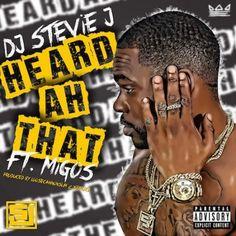 DJ Stevie J Migos Heard Ah That High Quality Mp3 Download : Music