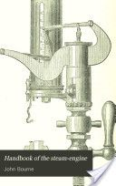 """Handbook of the Steam Engine"" - John Bourne, 1873, 474"