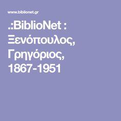 .:BiblioNet : Ξενόπουλος, Γρηγόριος, 1867-1951