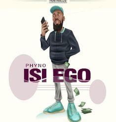 Phyno - Isi Ego [New Music]