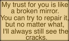 broken mirror qoute | Trust For You Is Like A Broken Mirror | For Sure Quotes