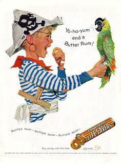 LifeSavers Ad - Yo-Ho-Yum Pirate Kid Butter Rum - 1957 - This is my belated contribution to Talk-Like-A-Pirate Day. Yep, it's a vintage Life Savers Butter Rum advertisement. Old Advertisements, Retro Advertising, Retro Ads, Vintage Candy, Vintage Toys, Vintage Art, Pirate Kids, Pirate Day, Pirate Theme