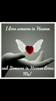 I love someone in heaven and someone in heaven loves me! Miss You Daddy, Miss You Mom, I Love Someone, My Love, Mom Quotes, Life Quotes, Loved One In Heaven, Missing Mom In Heaven, Missing My Husband