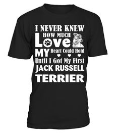 # I Never Knew How Much Love My Jack Russell Terrier Christmas Funny Gift T-shirt .  Shirts says I Never Knew How Much Love My Heart Could Hold Until I Got My First Jack Russell Terrier. Cute gift shirt for you.HOW TO ORDER:1. Select the style and color you want:2. Click Reserve it now3. Select size and quantity4. Enter shipping and billing information5. Done! Simple as that!TIPS: Buy 2 or more to save shipping cost!This is printable if you purchase only one piece. so dont worry, you will…