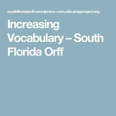 Increasing Vocabulary – South Florida Orff