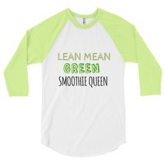 Lean, Mean, Green Smoothie Queen Baseball T-shirt Books and Ballads ($24) ❤ liked on Polyvore featuring tops, t-shirts, baseball tee shirts, white baseball tee, green t shirt, green tee and raglan t shirts