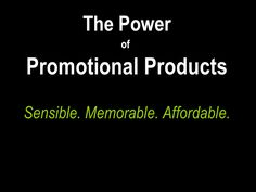 The Power of Promotional Products! by kroitsch via slideshare Excellent slideshow to help you to integrate Promotional Products into your media mix