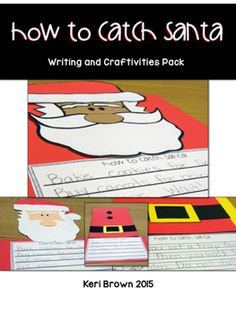 How to Catch Santa Book Companion and Craftivity: In this resource, you will find a story map, BME organizer, sequencing page, and writing templates for How to Catch Santa. I have full color pictures on how to assemble Santa.