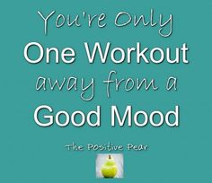 Studies have shown exercise to be more effective in improving moods and depression than Prozac.