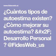¿Cuàntos tipos de autoestima existen? ¿Còmo mejorar su autoestima? / Desarrollo Personal ► @FidesWeb_us