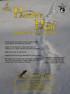 Herne's Hunt 2014  March 7 -9 Join Us and meet Herne and participate in the Wild Hunt!