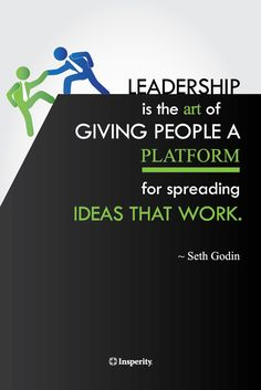 """""""Leadership is the art of giving people a platform for spreading ideas that work."""" ~ Seth Godin #leadership #inspiration #godin #quote http://www.insperity.com/blog/?insperity_topic=leadership-and-management&keywords=&paged=1?utm_source=pinterest&utm_medium=post&utm_campaign=outreach&PID=SocialMedia"""