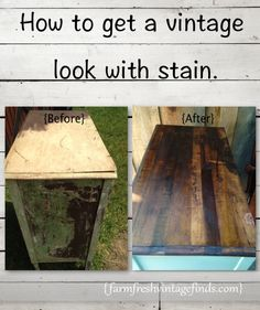How to Get a Vintage Look with Stain - Farm Fresh Vintage Finds