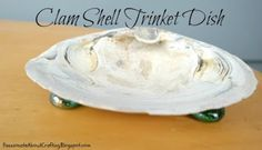Craft Project - Clam Shell Soap Dish or Trinket Dish - Super Easy to Make and Make Them from FREE Clam Shells Collected from the Beach