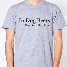 In Dog Beers Tee