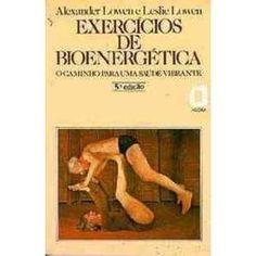 alexander lowen livros - Pesquisa Google