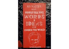 No matter what anybody tells you, words and ideas can change the world Wooden Signs With Quotes, No Matter What, Change The World, Cinema, Positivity, Hand Painted, Canning, Words, Ideas