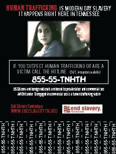 """Human Trafficking - AKA modern slavery. It happens in the USA Happening in TENNESSEE. Interesting. There was an ENORMOUS 'Dump"""" of Cultural Ethnic Somali's (Black Hawk Down - culture) one hour outside of NASHVILLE. Small towns are quietly turning into Islamic Havens by our Government, with all this """"I have my pen and a phone"""" business. Interesting THIS is the area of SLAVERY."""