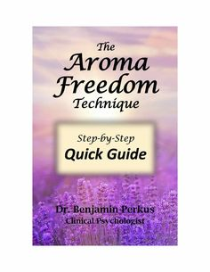 E-Book Version: The Aroma Freedom Technique Step-by-Step Quick Guide