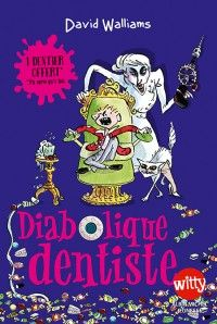 David Walliams, Tony Ross, Diabolique dentiste, Albin Michel, 2014