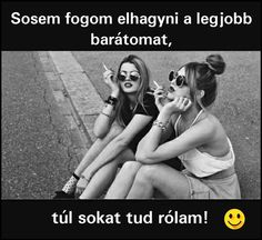 I& never leave my best friend, you know too much about it .- Sosem fogom elhagyni a legjobb barátomat, túl sokat tud rólam 🙂 Vicces képe… I will never leave my best friend, he knows too much about me :] Funny pictures picture pictures - Bff Quotes, Tumblr Quotes, Jokes Quotes, Memes, Best Friends Forever, My Best Friend, Best Friens, Dont Break My Heart, Never Leave Me