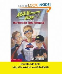 Meet Super Sid Crime Fighting Kid (9780439439367) Dan Greenburg , ISBN-10: 0439439361  , ISBN-13: 978-0439439367 ,  , tutorials , pdf , ebook , torrent , downloads , rapidshare , filesonic , hotfile , megaupload , fileserve