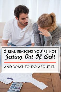 Getting out of debt … 6 Reasons why you are not making progress