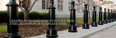 Superior quality ductile iron, stainless steel, aluminum and steel bollards