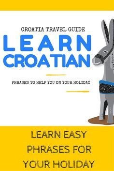 Language in Croatia: Here are more Croatian phrases with pronunciation, that'll help you sound like a local for your upcoming Croatian holiday. Croatian Language, Serbo Croatian, Croatia Travel Guide, The Donkey, Like A Local, Travel Activities, Bosnia And Herzegovina, Albania, Road Trip