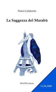 La Saggezza del Marabù, di Pietro Calabretta.  L'immagine in copertina è stata realizzata dall'autore.