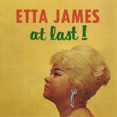 Rest in Peace, Etta James.