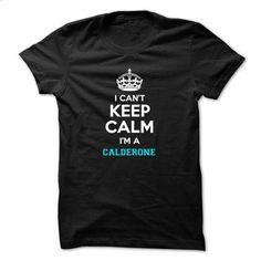 I cant keep calm Im a CALDERONE - #band hoodie #lace sweatshirt. MORE INFO => https://www.sunfrog.com/LifeStyle/I-cant-keep-calm-Im-a-CALDERONE.html?68278