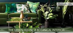 The Green House: A Botanical Interior | Be inspired. Discover a wide range of luxury furniture and homewares
