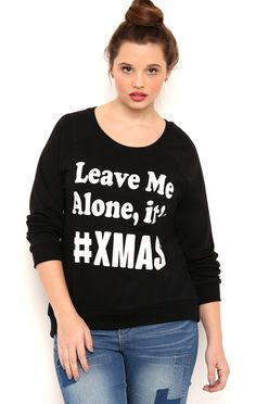 Deb Shops long sleeve french terry high low with leave me alone its #xmas screen $12.25