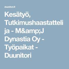 Kesätyö, Tutkimushaastattelija - M&J Dynastia Oy - Työpaikat - Duunitori