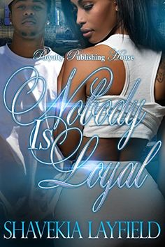 Nobody is Loyal by Shavekia Layfield http://www.amazon.com/dp/B019X0AR5A/ref=cm_sw_r_pi_dp_R7m5wb05GHG21