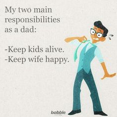 """My two main responsibilities as a dad: Keep kids alive. Keep wife happy. Funny Parenting Memes, Parenting Advice, Disney Family, Family Kids, Practical Parenting, First Time Parents, Positive Discipline, Animals For Kids, Belle Photo"