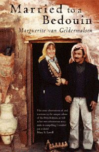 Married to a Bedouin  Marguerite van Geldermalsen  Takes place in Jordan starting in the 1970s