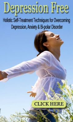 Depression Free! Holistic Self-Treatment for Overcoming Depression, Anxiety & Bi-Polar Disorder