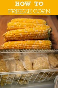 How to Freeze Corn :: Cooking with Fresh Produce from Your Garden