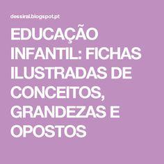 EDUCAÇÃO INFANTIL: FICHAS ILUSTRADAS DE CONCEITOS, GRANDEZAS E OPOSTOS